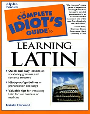 The Complete Idiot's Guide to Learning Latin on Your Own