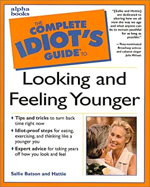The Complete Idiot's Guide to Looking and Feeling Younger 9780028639239