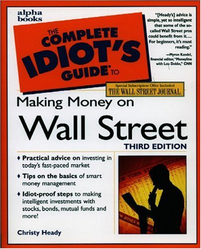 The Complete Idiot's Guide to Making Money on Wall Street
