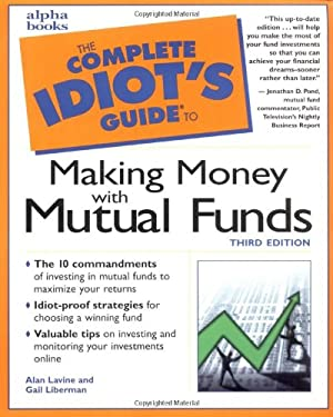 The Complete Idiot's Guide to Making Money with Mutual Funds 9780028639987