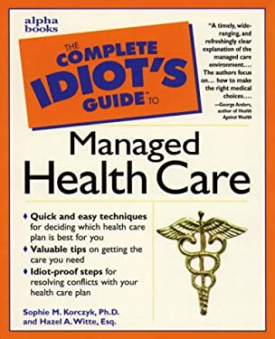 The Complete Idiot's Guide to Managed Health Care