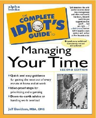 The Complete Idiot's Guide to Managing Your Time: 3