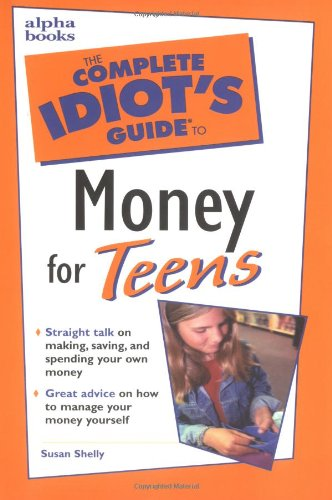 The Complete Idiot's Guide to Money for Teens