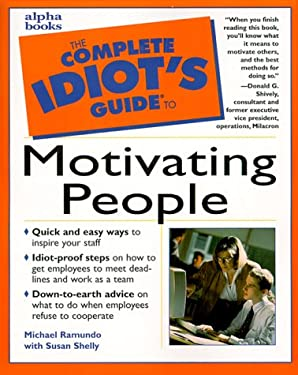 The Complete Idiot's Guide to Motivating People