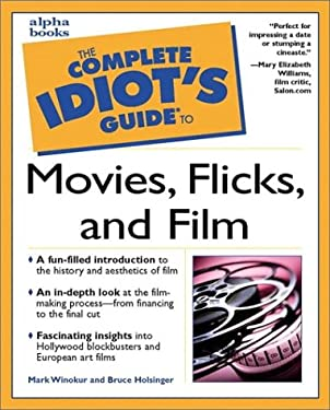 The Complete Idiot's Guide to Movies, Flicks and Film