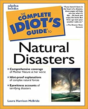 The Complete Idiot's Guide to Natural Disasters
