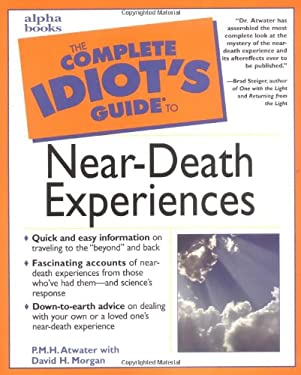 The Complete Idiot's Guide to Near-Death Experiences 9780028632346