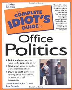 The Complete Idiot's Guide to Office Politics