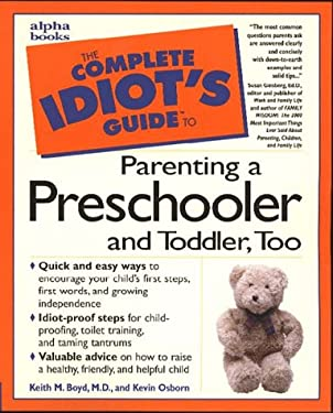 The Complete Idiot's Guide to Parenting a Preschooler and Toddler, Too