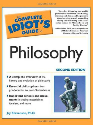 The Complete Idiot's Guide to Philosophy