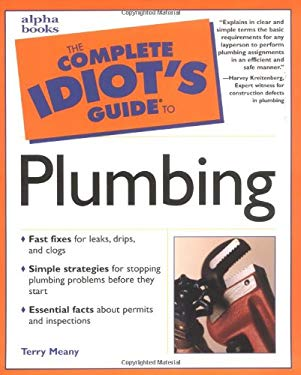 The Complete Idiot's Guide to Plumbing