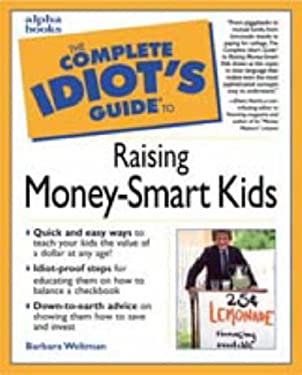 The Complete Idiot's Guide to Raising Money-Smart Kids