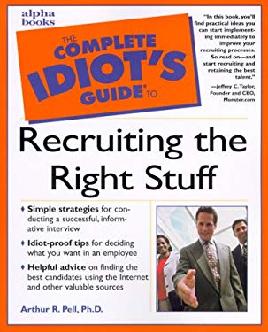 The Complete Idiot's Guide to Recruiting the Right Stuff 9780028639017