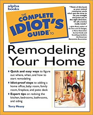 The Complete Idiot's Guide to Remodeling Your Home