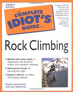 The Complete Idiot's Guide to Rock Climbing: 5