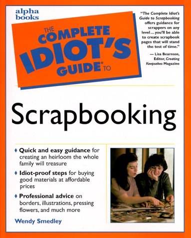 The Complete Idiot's Guide to Scrapbooking