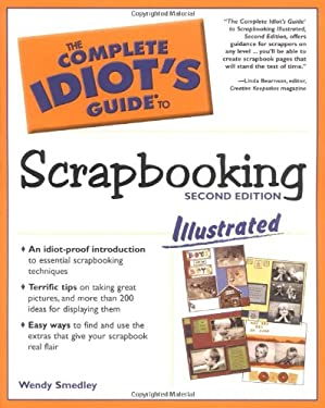 The Complete Idiot's Guide to Scrapbooking Illustrated, 2nd Edition: 7