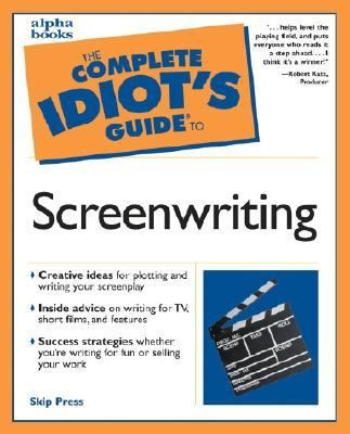 The Complete Idiot's Guide to Screenwriting: 4