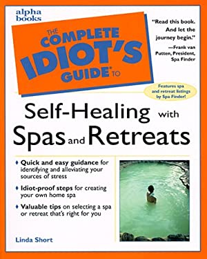 The Complete Idiot's Guide to Self-Healing with Spas and Retreats 9780028636627