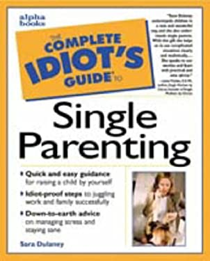 The Complete Idiot's Guide to Single Parenting