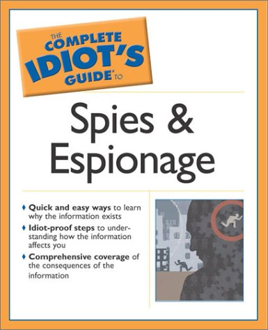 The Complete Idiot's Guide to Spies and Espionage: 7 9780028644189