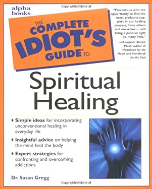 The Complete Idiot's Guide to Spiritual Healing