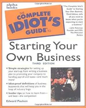 The Complete Idiot's Guide to Starting Your Own Business 9780028638881