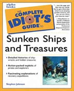 The Complete Idiot's Guide to Sunken Ships and Treasures 9780028632315