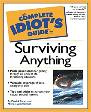 The Complete Idiot's Guide to Surviving Anything