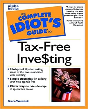 The Complete Idiot's Guide to Tax-Free Inve$ting