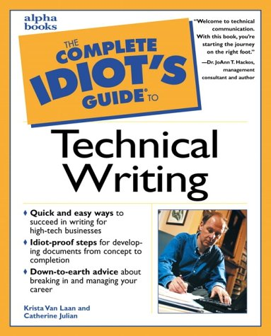 The Complete Idiot's Guide to Technical Writing