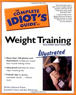 The Complete Idiot's Guide to Weight Training Illustrated, 2nd Edition: 6