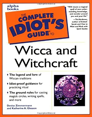 The Complete Idiot's Guide to Wicca and Witchcraft 9780028639451