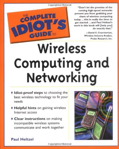 The Complete Idiot's Guide to Wireless Computing and Networking