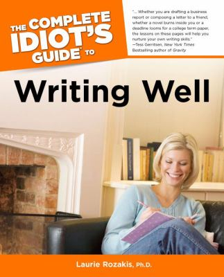 The Complete Idiot's Guide to Writing Well 9780028636948