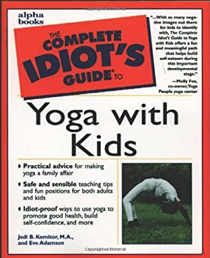 The Complete Idiot's Guide to Yoga with Kids 9780028639352