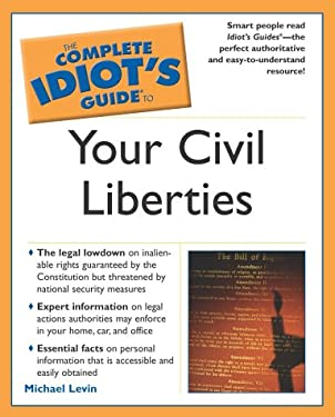 The Complete Idiot's Guide to Your Civil Liberties