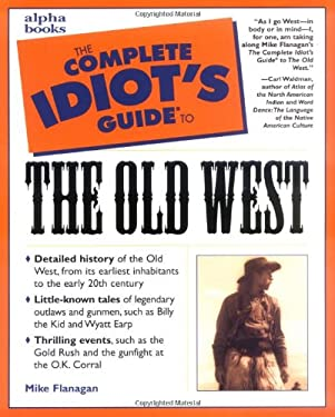 The Complete Idiot's Guide to the Old West 9780028629452