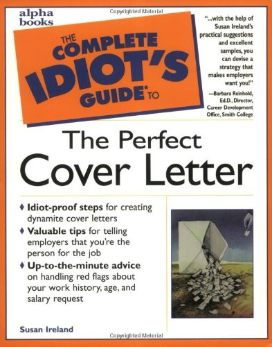 The Complete Idiot's Guide to the Perfect Cover Letter: 4