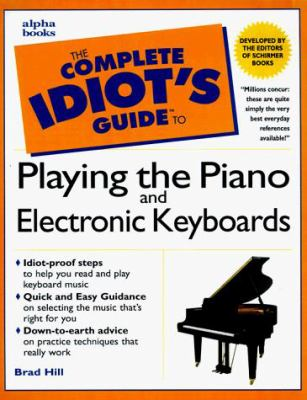 The Complete Idiot's Guides to Playing the Piano and Electronic Keyboards