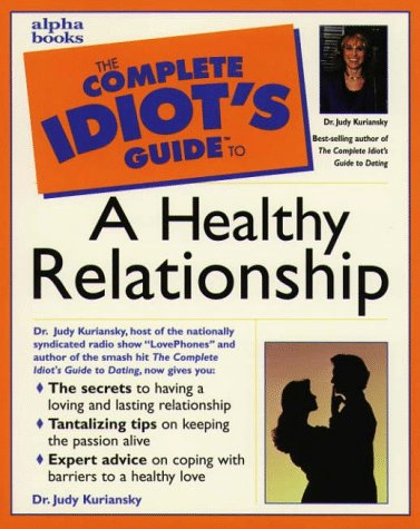 The Complete Idiot's Guidte to a Healthy Relationship