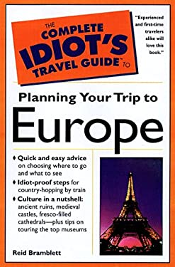 The Complete Idiot's Travel Guide to Planning Your Trip to Europe