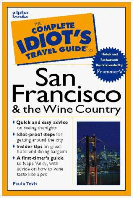 The Complete Idiot's Travel Guide to San Francisco & the Wine Country
