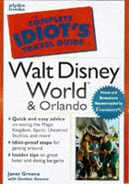The Complete Idiot's Travel Guide to Walt Disney World & Orlando