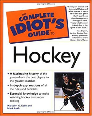The Complete Idiots Guide to Hockey