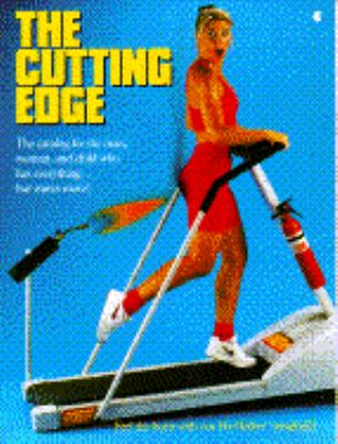 The Cutting Edge: The Catalog for the Man, Woman, and Child Who Has Everything-- But Wants More!