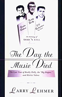 Day the Music Died: The Last Tour of Buddy Holly, the Big Bopper, and Richie Valens