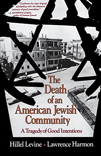 The Death of an American Jewish Community: A Tragedy of Good Intentions 9780029138663