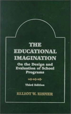 The Educational Imagination: On the Design and Evaluation of School Programs
