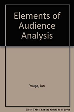 The Elements of Audience Analysis